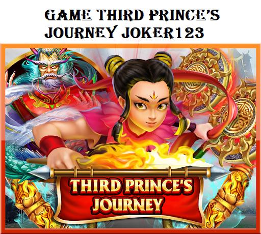 Game Third Prince's Journey Joker123