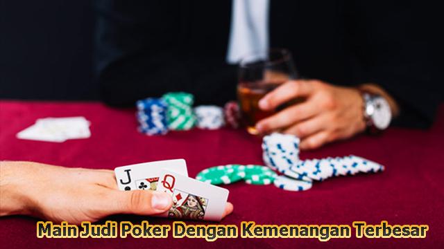 Main Judi Poker Dengan Kemenangan Terbesar